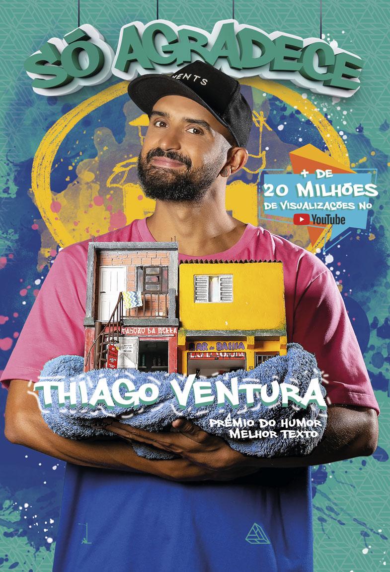 Só Agradece - Thiago Ventura  - LiteraRUA