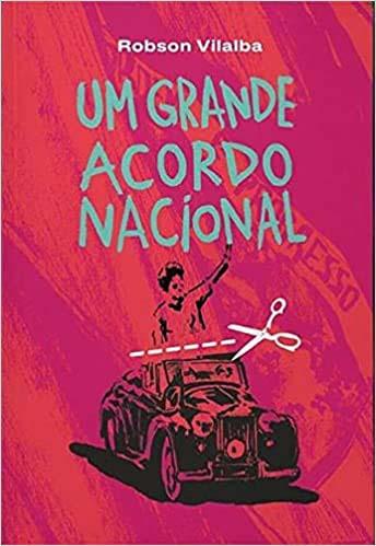 Um Grande Acordo Nacional - Robson Vilalba  - LiteraRUA