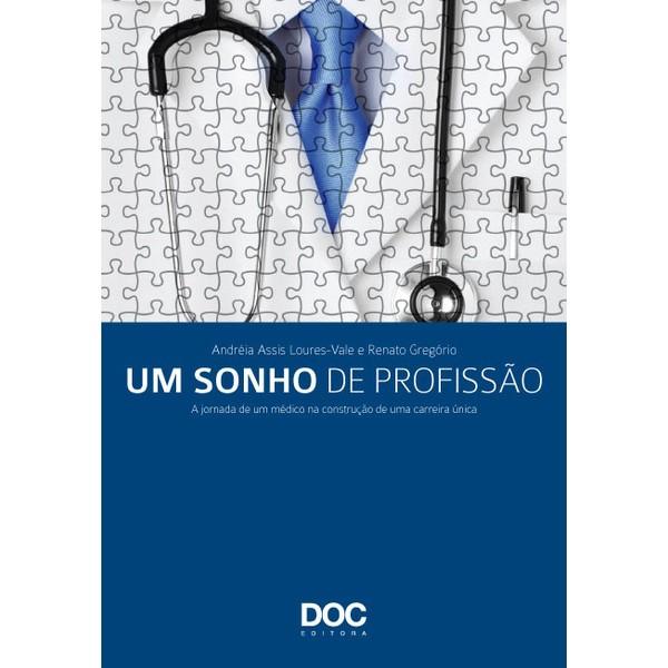 Um sonho de profissão - A Jornada de um Médico na Construção de uma Carreira Única  - DOC Content Webstore