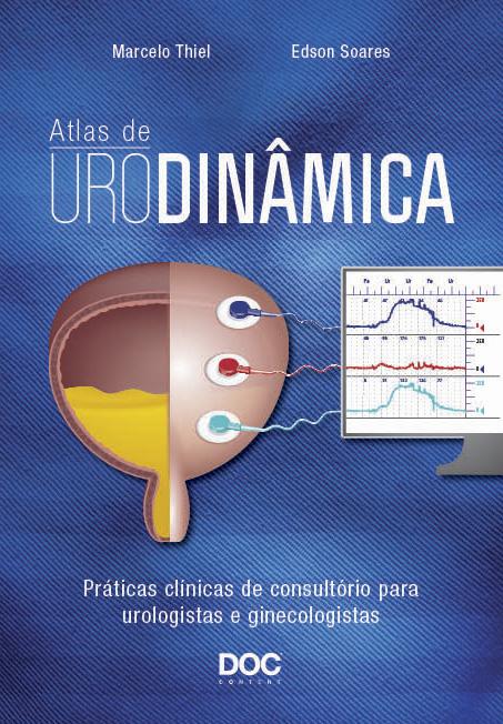 Atlas de Urodinâmica - Práticas Clínicas de Consultório para Urologistas e Ginecologistas  - DOC Content Webstore