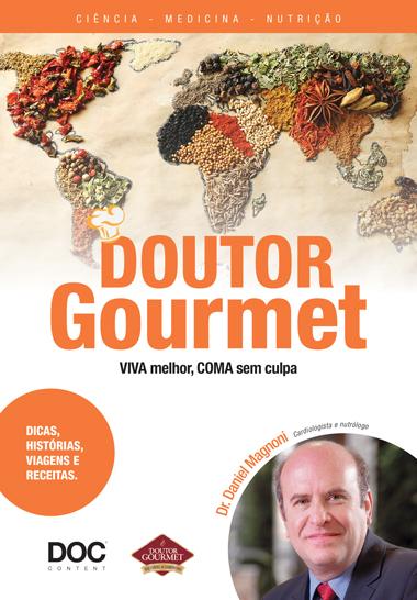 Doutor Gourmet - Viva Melhor, Coma sem Culpa  - DOC Content Webstore