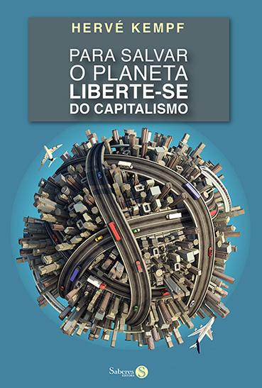 Para Salvar o Planeta, liberte-se do Capitalismo  - DOC Content Webstore