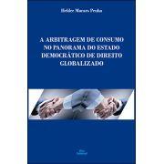 A ARBITRAGEM DE CONSUMO NO PANORAMA DO ESTADO DEMOCRÁTICO DE DIREITO GLOBALIZADO<br>Helder Moraes Penha