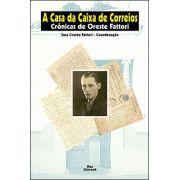 A CASA DA CAIXA DE CORREIOS: CRÔNICAS DE ORESTE FATTORI<br>Sara Corrêa Fattori