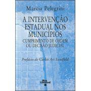 A INTERVENÇÃO ESTADUAL NOS MUNICÍPIOS, A – Cumprimento de ordem ou decisão judicial <br> Marcia Pelegrini