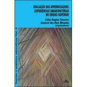 AVALIAÇÃO DAS APRENDIZAGENS: EXPERIÊNCIAS EMANCIPATÓRIAS NO ENSINO SUPERIOR <br> Célia Regina Teixeira <br> Joseval dos Reis Miranda <br> (coordenadores)