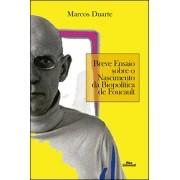 BREVE ENSAIO SOBRE O NASCIMENTO DA BIOPOLÍTICA DE FOUCAULT <br> Marcos Duarte