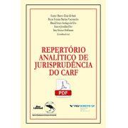 REPERTÓRIO ANALÍTICO DE JURISPRUDÊNCIA  DO CARF - Formato PDF <br> Eurico M. D. de Santi, Breno F. M. Vasconcelos, Daniel S. S. da Silva, Karem J. Dias e Susy G. Hoffmann (orgs.)