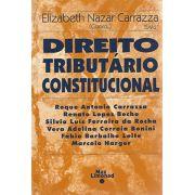 DIREITO TRIBUTÁRIO CONSTITUCIONAL <br> ELIZABETH NAZAR CARRAZZA