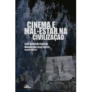 CINEMA E MAL-ESTAR NA CIVILIZAÇÃO <br> João Kennedy Eugênio <br> Wanderson Lima Torres <br> (Organizadores)