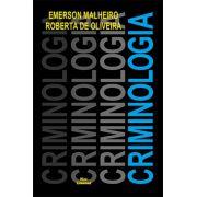 CRIMINOLOGIA <br> Emerson Malheiro <br> Roberta de Oliveira