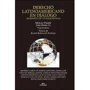 DERECHO LATINOAMERICANO EN DIÁLOGO: ANTOLOGÍA DE TEXTOS JURÍDICOS Marcos Duarte, Ibaixe Jr. (Org.)