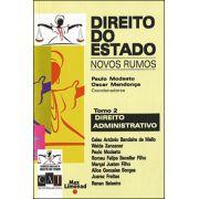 DIREITO DO ESTADO – NOVOS RUMOS - Tomo 2 - ADMINISTRATIVO <br> Paulo Modesto <br> Oscar Mendonça (Coord)
