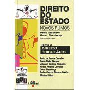 DIREITO DO ESTADO – NOVOS RUMOS - Tomo 3 - TRIBUTÁRIO <br> Paulo Modesto <br> Oscar Mendonça (Coord)