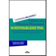 A DEFESA DOS DIREITOS HUMANOS NA RESPONSABILIDADE PENAL DE DIREITO PÚBLICO EM FACE DOS CRIMES CONTRA O MEIO AMBIENTE NAS RELAÇÕES INTERNACIONAIS DE CONSUMO <br> Emerson Malheiro