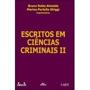 ESCRITOS EM CIÊNCIAS CRIMINAIS II<br>Bruno Rotta Almeida, Marina Portella Ghiggi<br>(Org.)