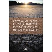 GOVERNANÇA GLOBAL E JUSTIÇA AMBIENTAL FACE AOS DESAFIOS DAS MUDANÇAS CLIMÁTICAS<br>Charles Alexandre Souza Armada