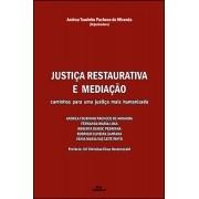 JUSTIÇA RESTAURATIVA E MEDIAÇÃO: CAMINHOS PARA UMA JUSTIÇA MAIS HUMANIZADA (PDF)<br>ANDREA T. P. DE MIRANDA<br>FERNANDA M. LIMA<br>ROBERTA D. PEDRINHA<br>RODRIGO O. SANTANA<br>VÂNIA M. V. L. PINTO
