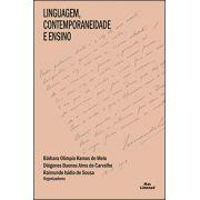 LINGUAGEM, CONTEMPORANEIDADE E ENSINO<br> Bárbara Olímpia Ramos de Melo<br> Diógenes Buenos Aires de Carvalho<br> Raimundo Isídio de Sousa<br> (Organizadores)
