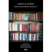 LINHAS & LETRAS:<br>Estudos de Língua, Linguística e Literatura. V. 1.<br>Luciano Ferreira da Silva<br>Marcílio Machado Pereira<br>Shenna Luíssa Motta Rocha<br>(Organizadores)