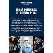 TEMAS POLÊMICOS DE DIREITO PENAL <br> Marcos Duarte <br> (Coordenador)