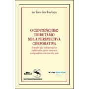 O CONTENCIOSO TRIBUTÁRIO SOB A PERSPECTIVA CORPORATIVA:<br />ESTUDO DAS INFORMAÇÕES PUBLICADAS PELAS MAIORES COMPANHIAS ABERTAS DO PAÍS<br />Ana Teresa Lima Rosa Lopes