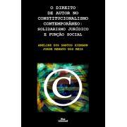 O DIREITO DE AUTOR NO CONSTITUCIONALISMO CONTEMPORÂNEO: SOLIDARISMO JURÍDICO E FUNÇÃO SOCIAL<br>Jorge Renato dos Reis, Aneline dos Santos Ziemann