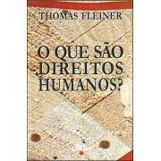 O QUE SÃO DIREITOS HUMANOS? <br> Thomas Fleiner