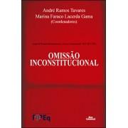OMISSÃO INCONSTITUCIONAL<br>André Ramos Tavares<br>Marina Faraco Lacerda Gama<br>(Coordenadores)
