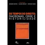 OS TEMPOS DO DIREITO:<br />DIACRONIAS, CRISE E HISTORICIDADE<br />Argemiro Martins<br />Claudia Roesler<br />Cristiano Paixão<br />(Organiz.)