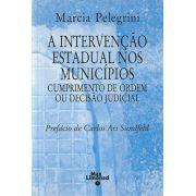 INTERVENÇÃO ESTADUAL NOS MUNICÍPIOS, A – Cumprimento de ordem ou decisão judicial <br> Marcia Pelegrini