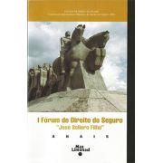 I FÓRUM DE DIREITO DO SEGURO JOSÉ SOLLERO FILHO - ANAIS <br> Diversos Autores