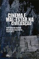 CINEMA E MAL-ESTAR NA CIVILIZAÇÃO <br> João Kennedy Eugênio <br> Wanderson Lima Torres <br> (Organizadores)  - LIVRARIA MAX LIMONAD