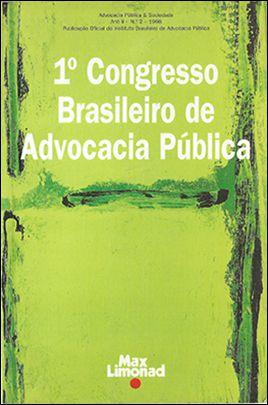 1º CONGRESSO BRASILEIRO DE ADVOCACIA PÚBLICA - IBAP Diversos Autores  - LIVRARIA MAX LIMONAD