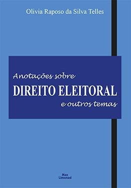 ANOTAÇÕES SOBRE DIREITO ELEITORAL E OUTROS TEMAS <br> Olivia Raposo da Silva Telles  - LIVRARIA MAX LIMONAD