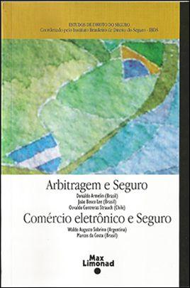 ARBITRAGEM E SEGURO - COMÉRCIO ELETRÔNICO E SEGURO <br> Coordenado pelo Instituto Brasileiro de Direito do Seguro - IBDS