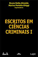 ESCRITOS EM CIÊNCIAS CRIMINAIS I <br> Bruno Rotta Almeida <br> Marina Portella Ghiggi <br>  (Organizadores)  - LIVRARIA MAX LIMONAD