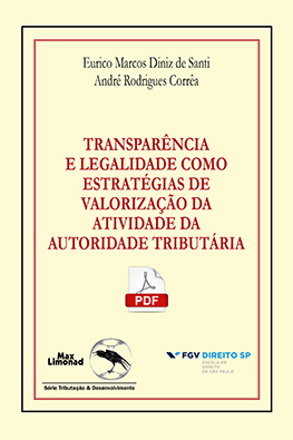 TRANSPARÊNCIA E LEGALIDADE COMO ESTRATÉGIAS DE VALORIZAÇÃO DA ATIVIDADE DA AUTORIDADE TRIBUTÁRIA <br> Formato PDF <br> Eurico Marcos Diniz de Santi <br>  André Rodrigues Corrêa  - LIVRARIA MAX LIMONAD