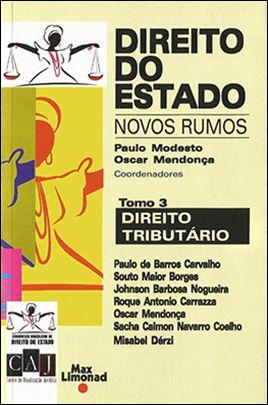 DIREITO DO ESTADO – NOVOS RUMOS - Tomo 3 - TRIBUTÁRIO <br> Paulo Modesto <br> Oscar Mendonça (Coord)  - LIVRARIA MAX LIMONAD