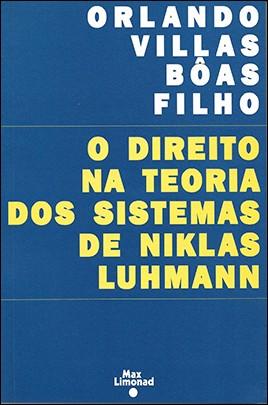 DIREITO NA TEORIA DOS SISTEMAS DE NIKLAS LUHMANN <br> Orlando Villas Boas Filho