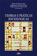 TEORIAS E PRÁTICAS SOCIOLÓGICAS <br> Elaine da Silveira Leite <br> Guilherme Camargo Massau <br> William Hector Gomez Soto <br> (Coordenadores)  - LIVRARIA MAX LIMONAD
