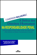 A DEFESA DOS DIREITOS HUMANOS NA RESPONSABILIDADE PENAL DE DIREITO PÚBLICO EM FACE DOS CRIMES CONTRA O MEIO AMBIENTE NAS RELAÇÕES INTERNACIONAIS DE CONSUMO <br> Emerson Malheiro  - LIVRARIA MAX LIMONAD