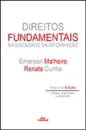 DIREITOS FUNDAMENTAIS NA SOCIEDADE DA INFORMAÇÃO <br> Emerson Malheiro <br>  Renata Cunha  - LIVRARIA MAX LIMONAD