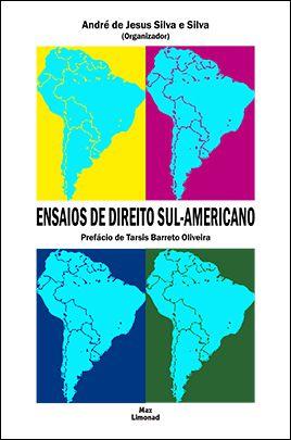 ENSAIOS DE DIREITO SUL-AMERICANO<br>André de Jesus Silva e Silva<br> (Org.)  - LIVRARIA MAX LIMONAD