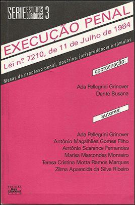 EXECUÇÃO PENAL <BR> Ada Pellegrini Grinover <BR> Dante Busana <BR>(Coordenadores)  - LIVRARIA MAX LIMONAD