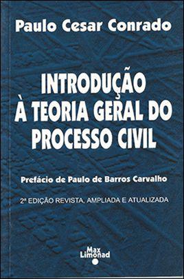 INTRODUÇÃO À TEORIA GERAL DO PROCESSO CIVIL <br> Paulo Cesar Conrado   - LIVRARIA MAX LIMONAD