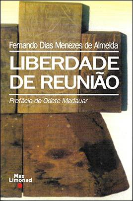 LIBERDADE DE REUNIÃO <br> Fernando Dias Menezes de Almeida  - LIVRARIA MAX LIMONAD