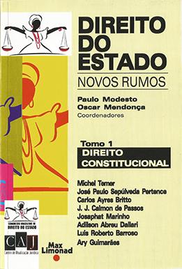 DIREITO DO ESTADO – NOVOS RUMOS - Tomo 1 - CONSTITUCIONAL <br> Paulo Modesto <br> Oscar Mendonça (Coord)   - LIVRARIA MAX LIMONAD