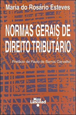 NORMAS GERAIS DE DIREITO TRIBUTÁRIO <br> Maria do Rosario Esteves  - LIVRARIA MAX LIMONAD