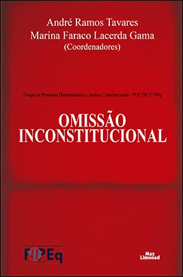 OMISSÃO INCONSTITUCIONAL<br>André Ramos Tavares<br>Marina Faraco Lacerda Gama<br>(Coordenadores)  - LIVRARIA MAX LIMONAD
